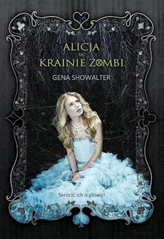 Alicja w Krainie Zombi - Gena Showalter - ebook