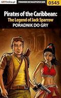"""Pirates of the Caribbean: The Legend of Jack Sparrow - poradnik do gry - Artur """"Sir Artus"""" Cnotalski - ebook"""
