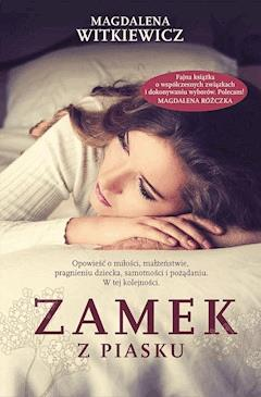 Zamek z piasku - Magdalena Witkiewicz - ebook
