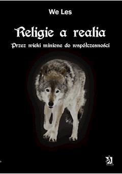 Religie a realia. Przez wieki minione do współczesności - We Les - ebook