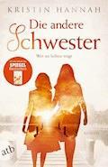 Die andere Schwester - Kristin Hannah - E-Book