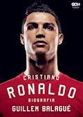 Cristiano Ronaldo. Biografia - Guillem Balagué - ebook