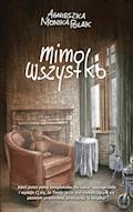 Mimo wszystko - Agnieszka Monika Polak - ebook