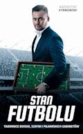 Stan futbolu - Krzysztof Stanowski - ebook