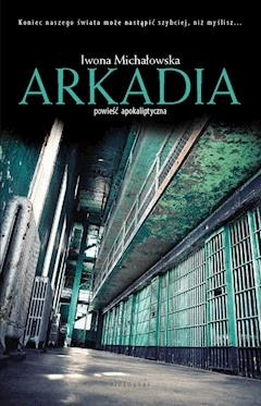 Arkadia - Iwona Michałowska - ebook