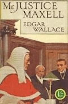 Mr Justice Maxell - Edgar Wallace - ebook