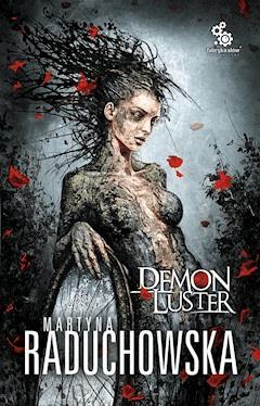 Demon luster - Martyna Raduchowska - ebook