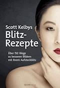 Scott Kelbys Blitz-Rezepte - Scott Kelby - E-Book