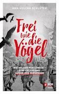 Frei wie die Vögel - Ann-Helena Schlüter - E-Book