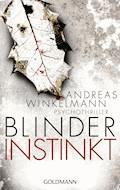 Blinder Instinkt - Andreas Winkelmann - E-Book