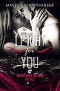 I fight for you - Madlen Schaffhauser - E-Book