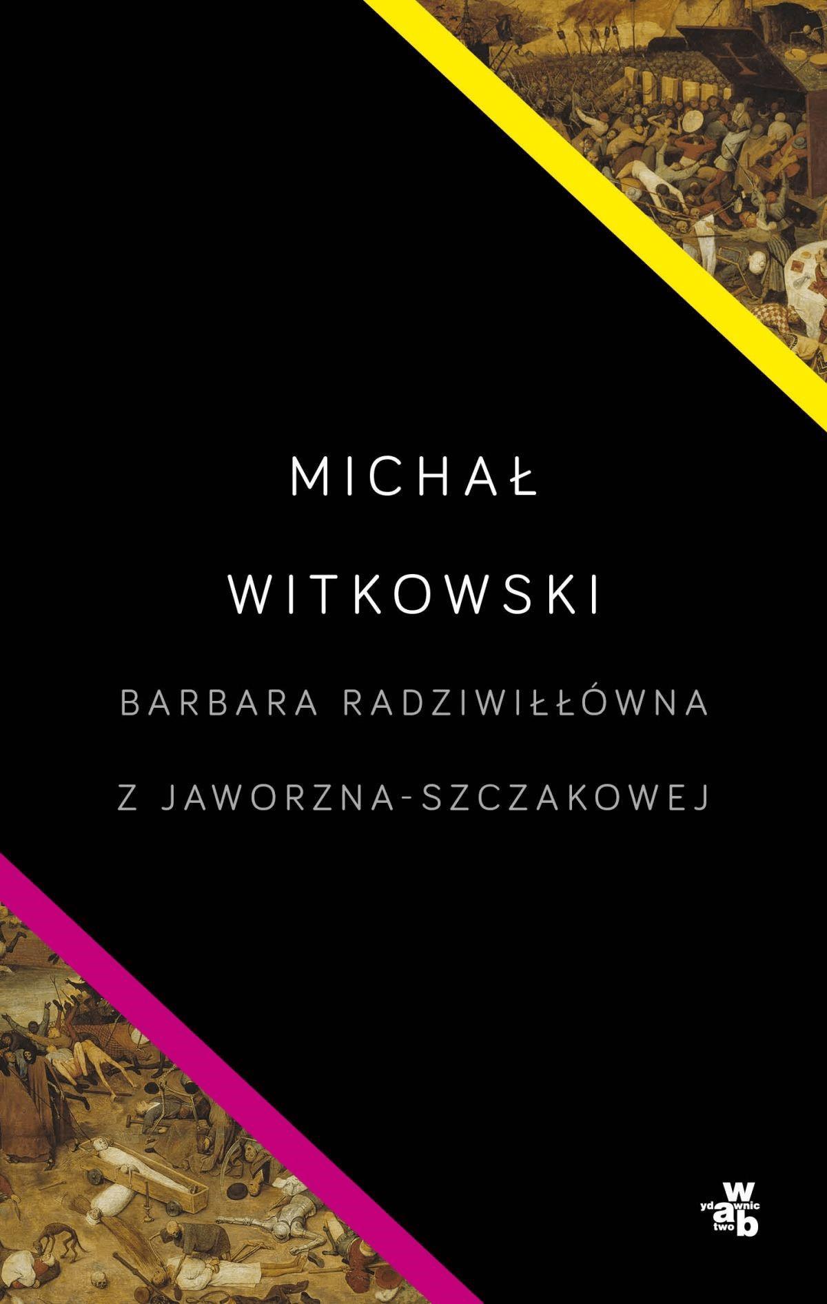 Barbara Radziwiłłówna z Jaworzna-Szczakowej - Tylko w Legimi możesz przeczytać ten tytuł przez 7 dni za darmo. - Michał Witkowski