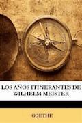 Los años itinerantes de Wilhelm Meister - Johann Wolfgang von Goethe - E-Book