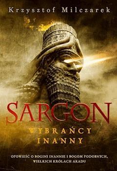 Sargon. Wybrańcy Inanny - Krzystof Milczarek - ebook
