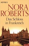 Das Schloss in Frankreich - Nora Roberts - E-Book