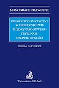 Prawo dyplomatyczne w orzecznictwie Międzynarodowego Trybunału Sprawiedliwości - Izabela Gawłowicz - ebook