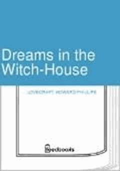 Dreams in the Witch-House - Howard Phillips Lovecraft - ebook