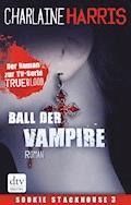 Ball der Vampire - Charlaine Harris - E-Book