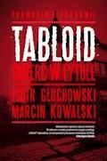 Tabloid. Śmierć w tytule - Piotr Głuchowski, Marcin Kowalski - ebook