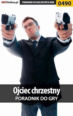 """Ojciec chrzestny - poradnik do gry - Artur """"Roland"""" Dąbrowski - ebook"""