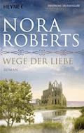 Wege der Liebe - Nora Roberts - E-Book