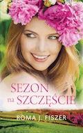 Sezon na szczęście - Roma J. Fiszer - ebook