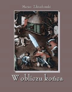 W obliczu końca - Marian Zdziechowski - ebook