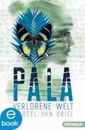 Pala. Verlorene Welt - Marcel van Driel - E-Book