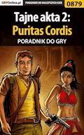 "Tajne akta 2: Puritas Cordis - poradnik do gry - Katarzyna ""Kayleigh"" Michałowska - ebook"