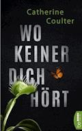 Wo keiner dich hört - Catherine Coulter - E-Book