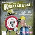 Ein Fall für Kwiatkowski. Hunde, Hüte und Halunken - Jürgen Banscherus - Hörbüch