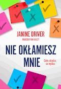 Nie okłamiesz mnie - Janine Driver - ebook