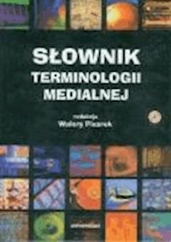 Słownik terminologii medialnej - prof. Walery Pisarek - ebook