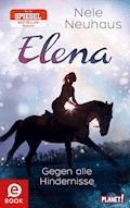 Elena – Ein Leben für Pferde 1: Gegen alle Hindernisse - Nele Neuhaus - E-Book
