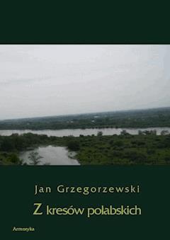 Z kresów połabskich - Jan Grzegorzewski - ebook