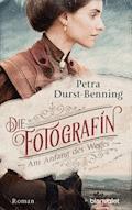 Die Fotografin - Am Anfang des Weges - Petra Durst-Benning - E-Book