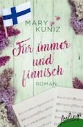 Für immer und finnisch - Mary Kuniz - E-Book