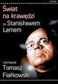 Świat na krawędzi - Stanisław Lem, Tomasz Fiałkowski - ebook