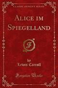 Alice im Spiegelland - Lewis Carroll - E-Book