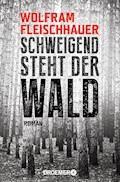 XXL-Leseprobe - Schweigend steht der Wald - Wolfram Fleischhauer - E-Book