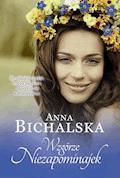 Wzgórze Niezapominajek - Anna Bichalska - ebook