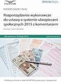 Rozporządzenia wykonawcze do ustawy o systemie ubezpieczeń społecznych 2015 z komentarzem - Joanna Goliniewska - ebook