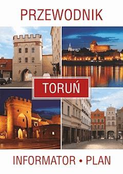 Toruń. Przewodnik, informator, plan - Opracowanie zbiorowe - ebook