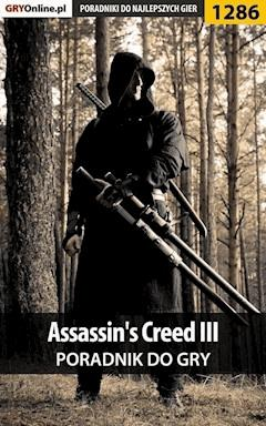 """Assassin's Creed III - poradnik do gry - Michał """"Kwiść"""" Chwistek - ebook"""