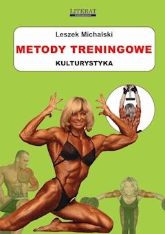 Metody treningowe. Kulturystyka - Leszek Michalski - ebook