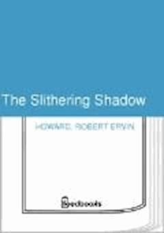 The Slithering Shadow - Robert Ervin Howard - ebook