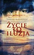 Życie to iluzja - Tomasz Karandysz - ebook