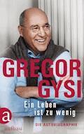 Ein Leben ist zu wenig - Gregor Gysi - E-Book