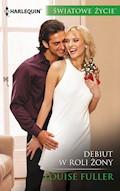 Debiut w roli żony (Światowe Życie) - Louise Fuller - ebook