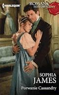 Porwanie Cassandry - Sophia James - ebook